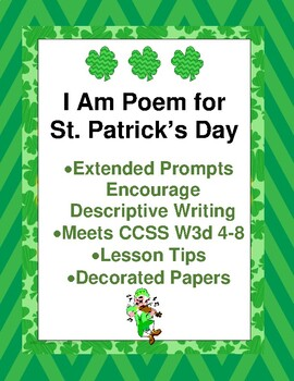 I Am Poem for St Patrick's or March CCSS W3d 4-8 Encourages Descriptive Writing