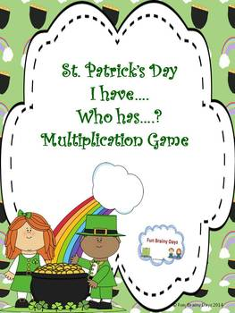 St. Patrick's Day I have ... Who has.. ? Multiplication