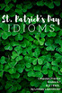 Idiom Lesson Plan & Worksheet - St. Patrick's Day