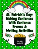 St. Patrick's Day: Making Sentences with Sentence Frames & Writing Activities