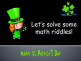 St. Patrick's Day:  Math Riddles