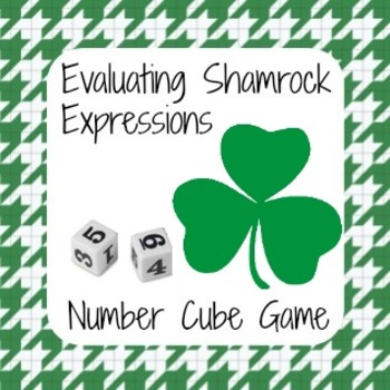 St. Patrick's Day Math - Shamrock Number Cube Game - Evaluating Expressions