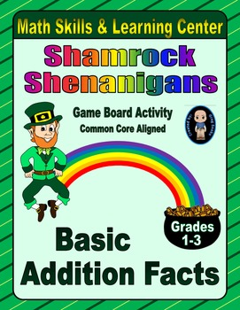 St. Patrick's Day Math Skills & Learning Center (Basic Addition Facts)