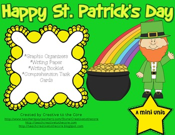 St. Patrick's Day Mini Unit~ Includes Graphic Organizers & Much More!