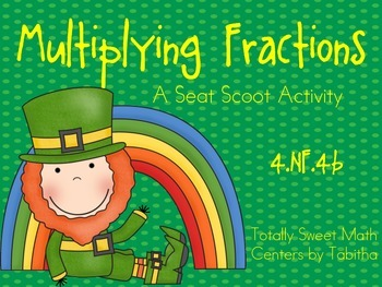 St. Patrick's Day Multiplying Fractions Seat Scoot  4.NF.4b