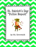 "St. Patrick's Day ""Police Report"""