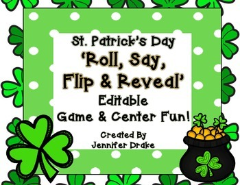St. Patrick's Day 'Roll, Say, Flip, Reveal' EDITABLE Game & Centers!