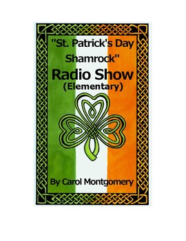 """""""St. Patrick's Day Shamrock"""" Radio Show Elementary Readers Theater (March)"""