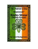 """""""St. Patrick's Day Shamrock"""" Radio Show Middle School Readers Theater (March)"""