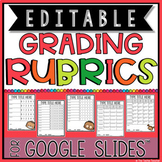 EDITABLE GRADING RUBRICS FOR GOOGLE SLIDES™