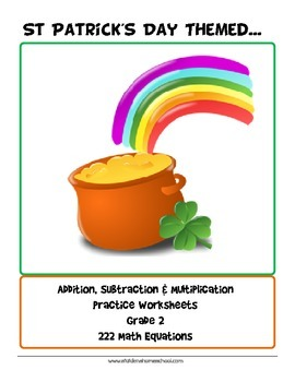 St Patrick's Day Themed Math  Worksheets- Grade 2 Basic Op