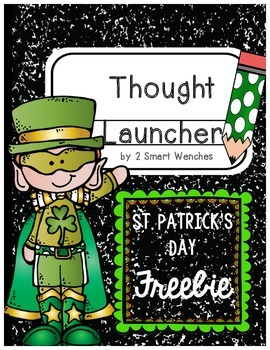 St. Patrick's Day Thought Launcher FREEBIE