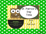 St. Patrick's Day Time Hour & Half Hour