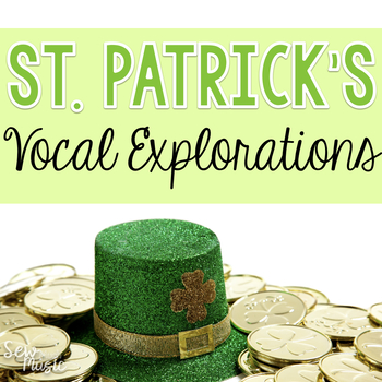 St. Patrick's Day Vocal Explorations