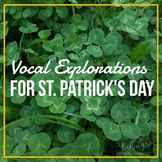 St. Patrick's Day Vocal Explorations+ Compose your own!