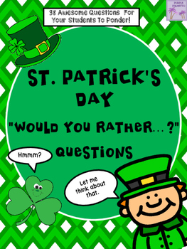St. Patrick's Day Would You Rather...? Questions