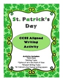 St. Patrick's Day Writing Activity - CCSS Aligned