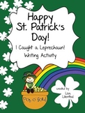 St. Patrick's Day Narrative Writing Freebie ~ I Caught a Leprechaun!