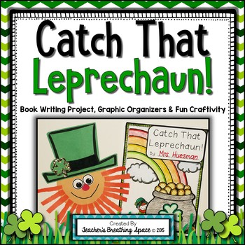 St. Patrick's Day Writing - Catch That Leprechaun! - Book Project and Craftivity