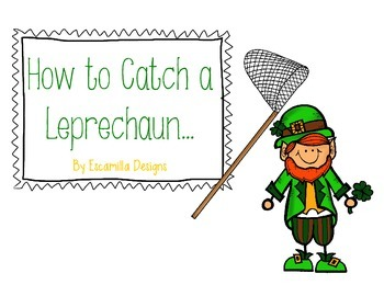 St. Patrick's Day Writing: How to Catch a Leprechaun