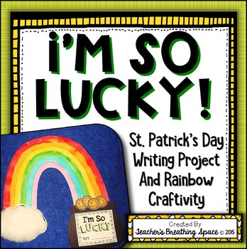 "St. Patrick's Day Writing --- ""I'm So Lucky"" Writing & Rai"