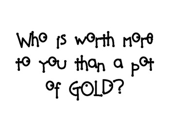 St. Patrick's Day Writing Prompt Who is worth more to you than a pot of gold?