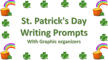 St Patricks Day Writing Prompts and Graphic Organizers