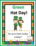 St. Patrick's Day!:Green Hat Day!