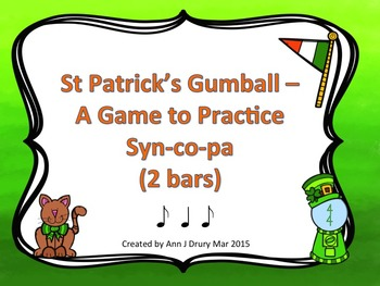 St Patrick's Gumball - A Game for Practicing Syn-co-pa (2 bars)