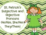 St. Patrick's Subjective and Objective Pronouns (He/Him, She/Her, They/Them)