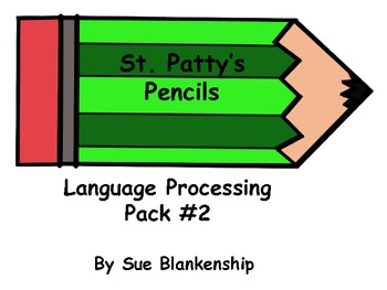 St. Patty's Pencils:  Language Processing Pack #2