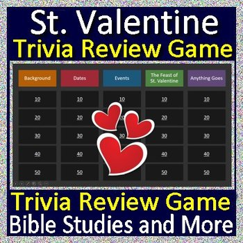 St. Valentine Game - Review the History of the Saint