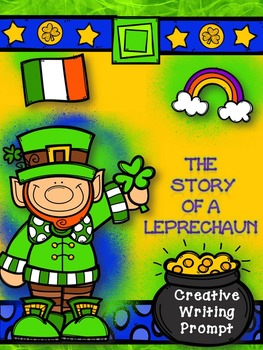 St.Patrick's Day Creative Writing-The Story of a Leprechaun:Prompts &  Material