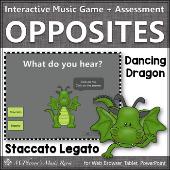 Staccato or Legato ~ Music Opposite Interactive Music Game + Assessment {dragon}