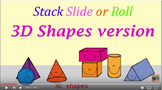 Stack Slide or Roll 3D shapes song