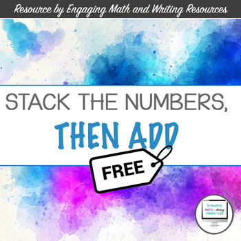 (FREE) Stack the Numbers, then Add Worksheet