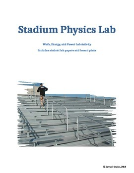 Stadium Physics Lab- Finding Work, Energy, and Power of the Human Body, NGSS