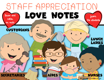 Staff Appreciation LOVE NOTES from Students! A Week Long C