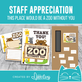 Staff Appreciation This Place Would Be a Zoo Without You Gift