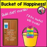 Staff & Teacher Morale Builder!  Bucket of Happiness!