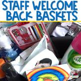 Staff Sunshine:  Staff Welcome Back Baskets