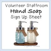 Staffroom Volunteer Hand Soap Sign Up Sheet *Freebie*