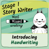 Stage 1 Story Writer: An Introduction to Handwriting
