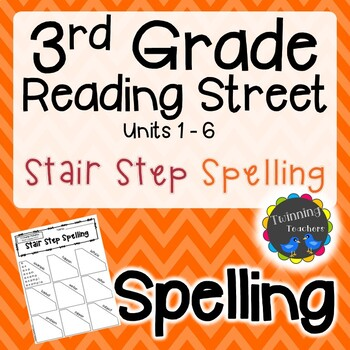 3rd Grade Reading Street Spelling - Stair Step Spelling UNITS 1-6