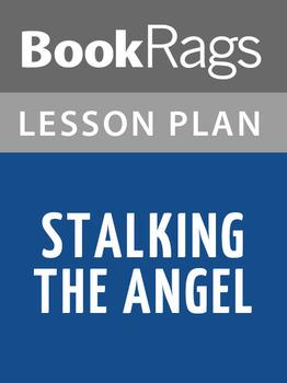 Stalking the Angel Lesson Plans