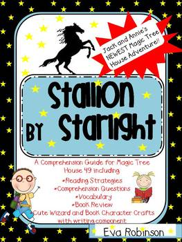 Stallion by Starlight-- A Comprehension Guide to the NEWEST Magic Tree House #49