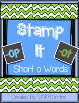 Stamp It!  Short o Words