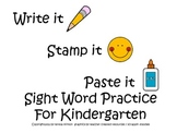 Stamp it, Write it, Paste it!   Kindergarten Sight Word Practice