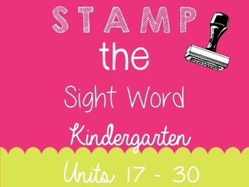 Stamp the Sight Word - Kindergarten - Journey's Unites 17 - 30