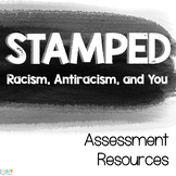 Stamped: Racism, Antiracism, and You - Assessment Resources